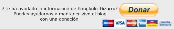 En Bangkok: Bizarro no hay información patrocinada. Todo lo que se recomienda es por decisión propia y no se permite contenido engañoso a cambio de compensaciones económicas. Si crees que la información de este blog te ha sido de ayuda, siempre puedes ayudar a mantener vivo el blog con una donación privada. Ayudará y mucho para poder seguir adelante con Bangkok: Bizarro.